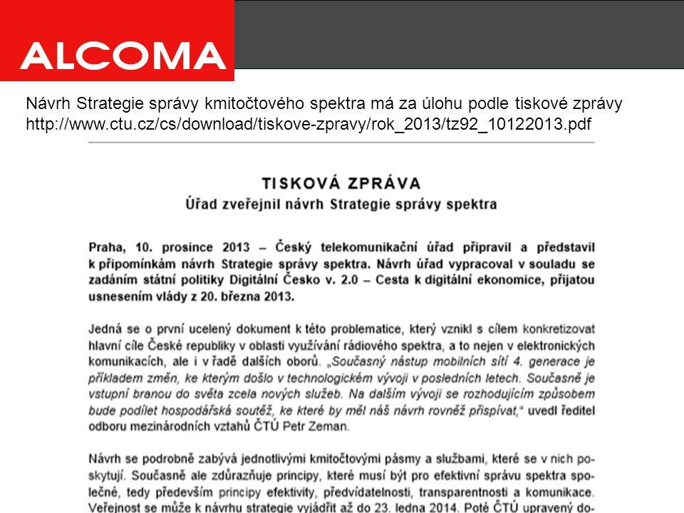 Návrh Strategie správy kmitočtového spektra má za úlohu podle tiskové zprávy http://www.ctu.cz/cs/download/tiskove-zpravy/rok_2013/tz92_10122013.pdf