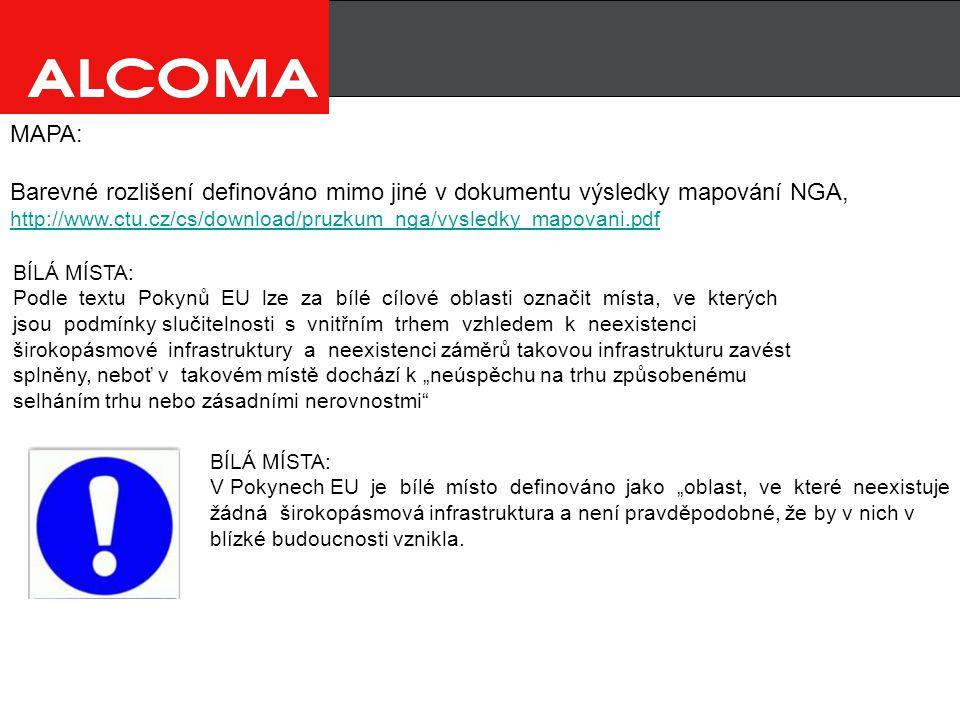 """MAPA: Barevné rozlišení definováno mimo jiné v dokumentu výsledky mapování NGA, http://www.ctu.cz/cs/download/pruzkum_nga/vysledky_mapovani.pdf BÍLÁ MÍSTA: Podle textu Pokynů EU lze za bílé cílové oblasti označit místa, ve kterých jsou podmínky slučitelnosti s vnitřním trhem vzhledem k neexistenci širokopásmové infrastruktury a neexistenci záměrů takovou infrastrukturu zavést splněny, neboť v takovém místě dochází k """"neúspěchu na trhu způsobenému selháním trhu nebo zásadními nerovnostmi BÍLÁ MÍSTA: V Pokynech EU je bílé místo definováno jako """"oblast, ve které neexistuje žádná širokopásmová infrastruktura a není pravděpodobné, že by v nich v blízké budoucnosti vznikla."""