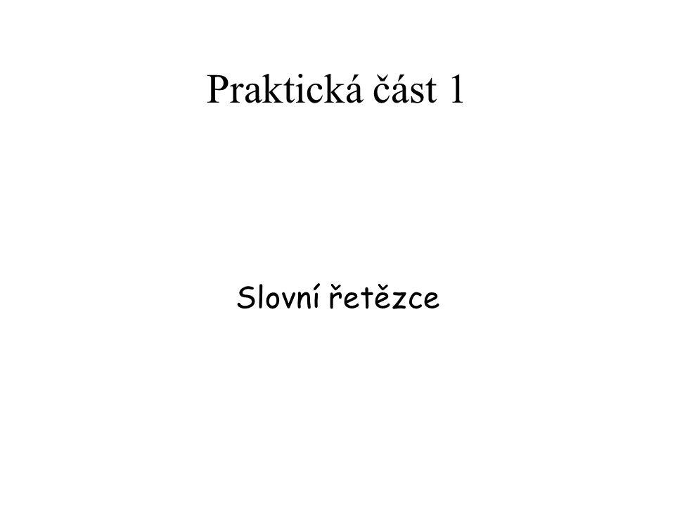 Praktická část 1 Slovní řetězce