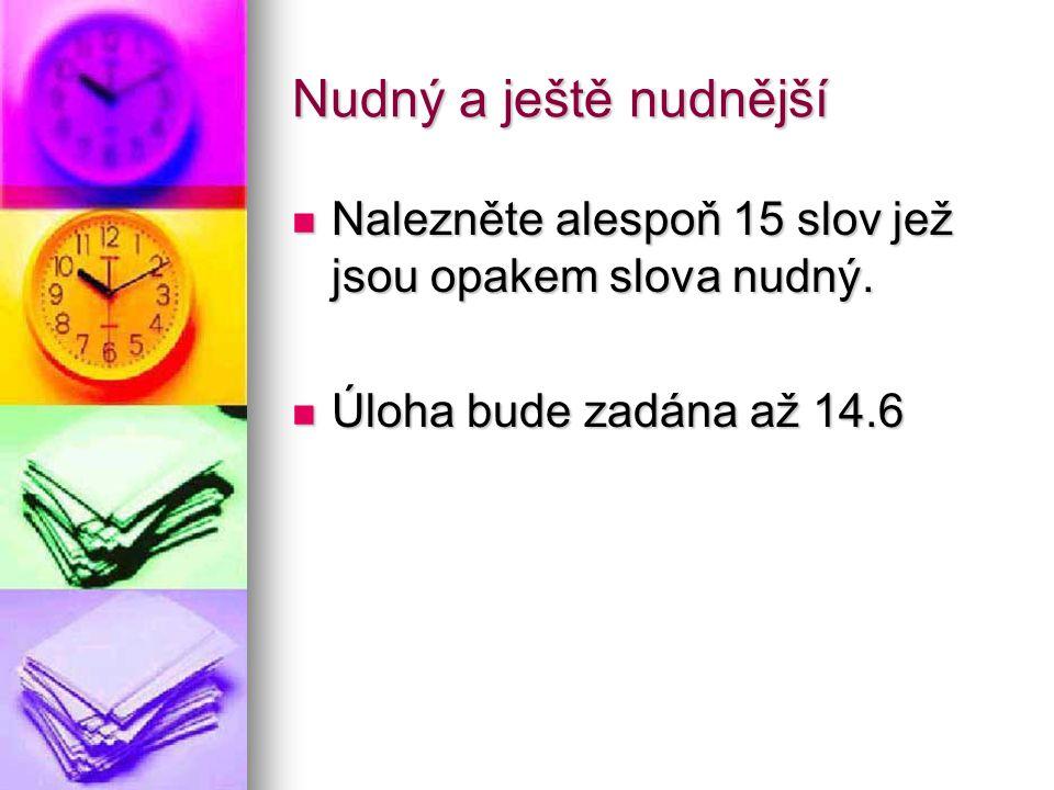 Chytáky Co je správně: Co je správně: A-sedm a pět jsou třináct B- sedm a pět je třináct Nebo je to úplně jinak.