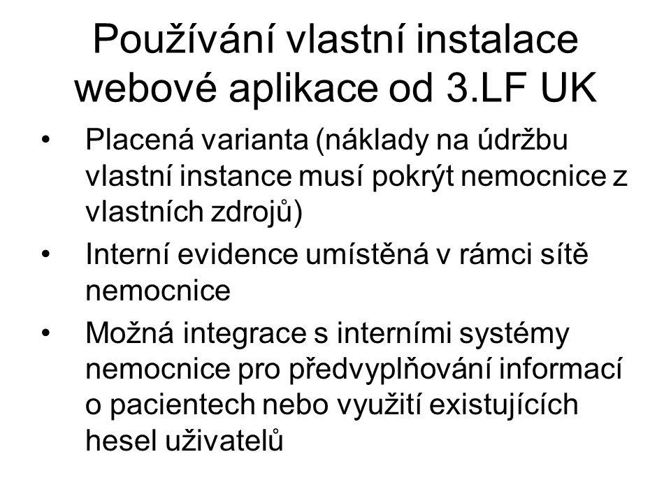 Používání vlastní instalace webové aplikace od 3.LF UK Placená varianta (náklady na údržbu vlastní instance musí pokrýt nemocnice z vlastních zdrojů)