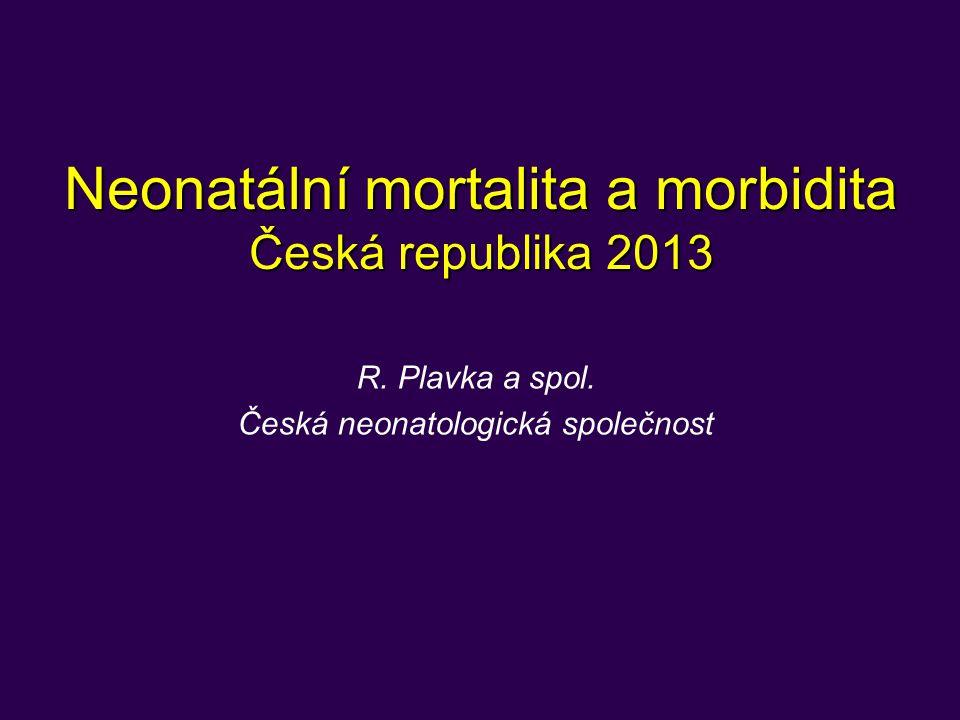 Neonatální mortalita a morbidita Česká republika 2013 R.