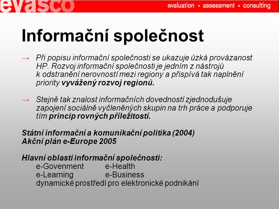 Informační společnost → Při popisu informační společnosti se ukazuje úzká provázanost HP.