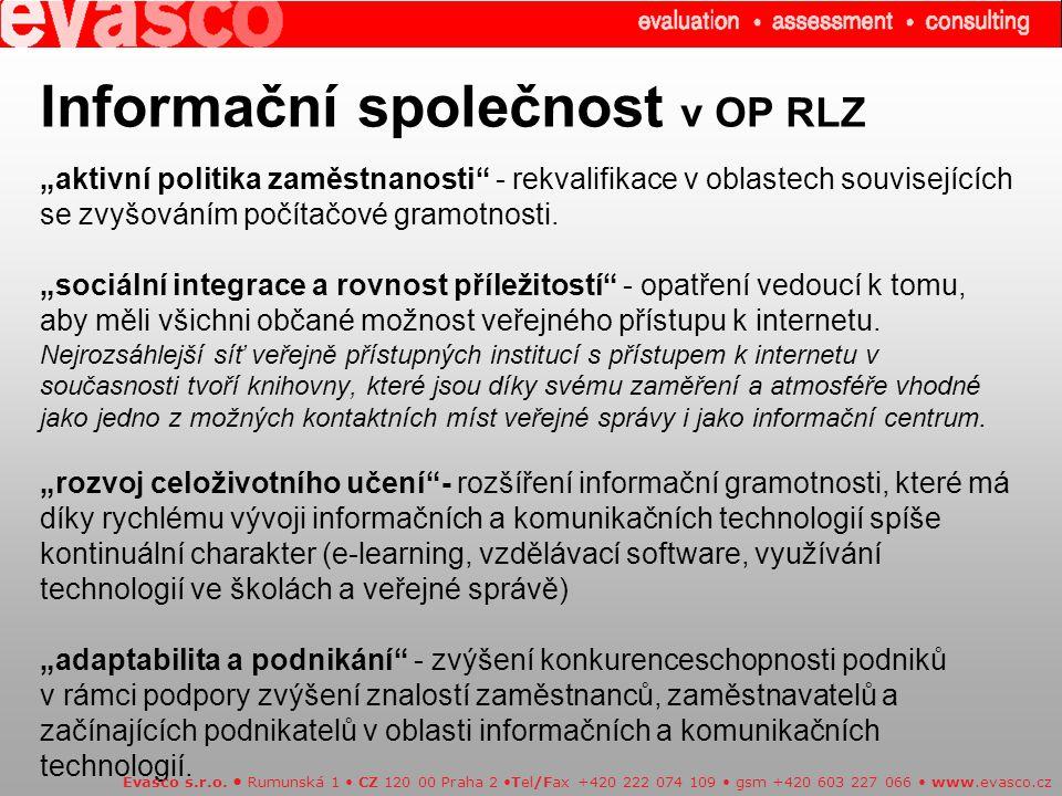 """Informační společnost v OP RLZ """"aktivní politika zaměstnanosti - rekvalifikace v oblastech souvisejících se zvyšováním počítačové gramotnosti."""
