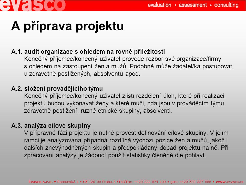 Cílové skupiny Které cílové skupiny jsou zahrnuty do projektu.