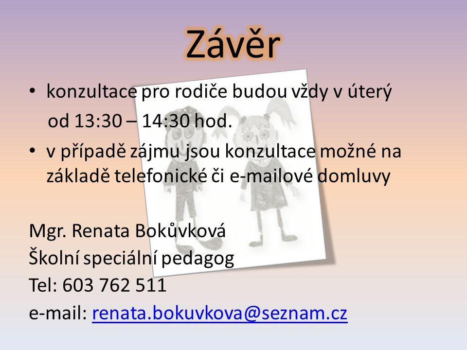 konzultace pro rodiče budou vždy v úterý od 13:30 – 14:30 hod. v případě zájmu jsou konzultace možné na základě telefonické či e-mailové domluvy Mgr.