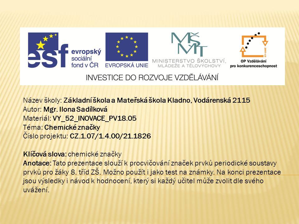 Chemické značky periodické tabulky VY_52_INOVACE_PV18.05