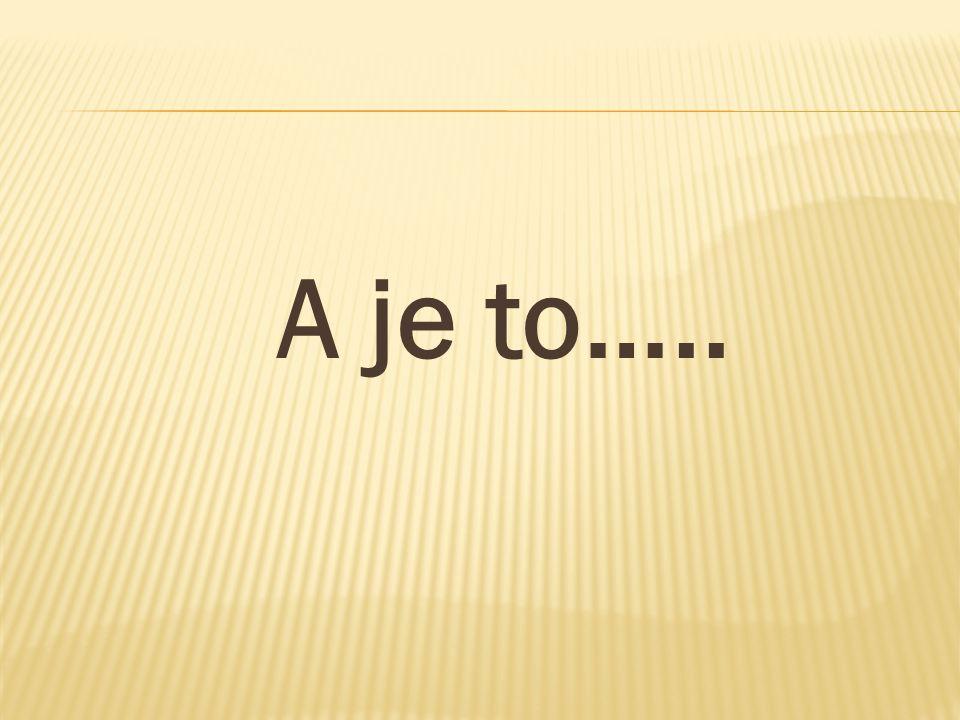 A je to…..