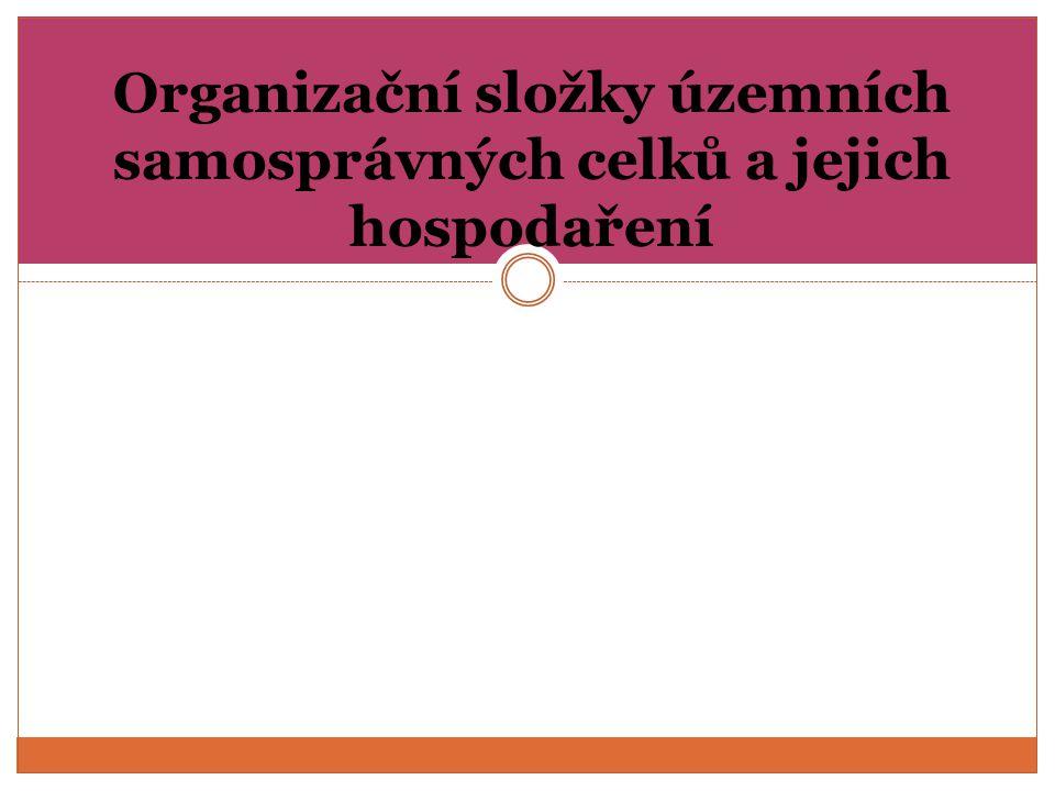 Organizační složky územních samosprávných celků a jejich hospodaření