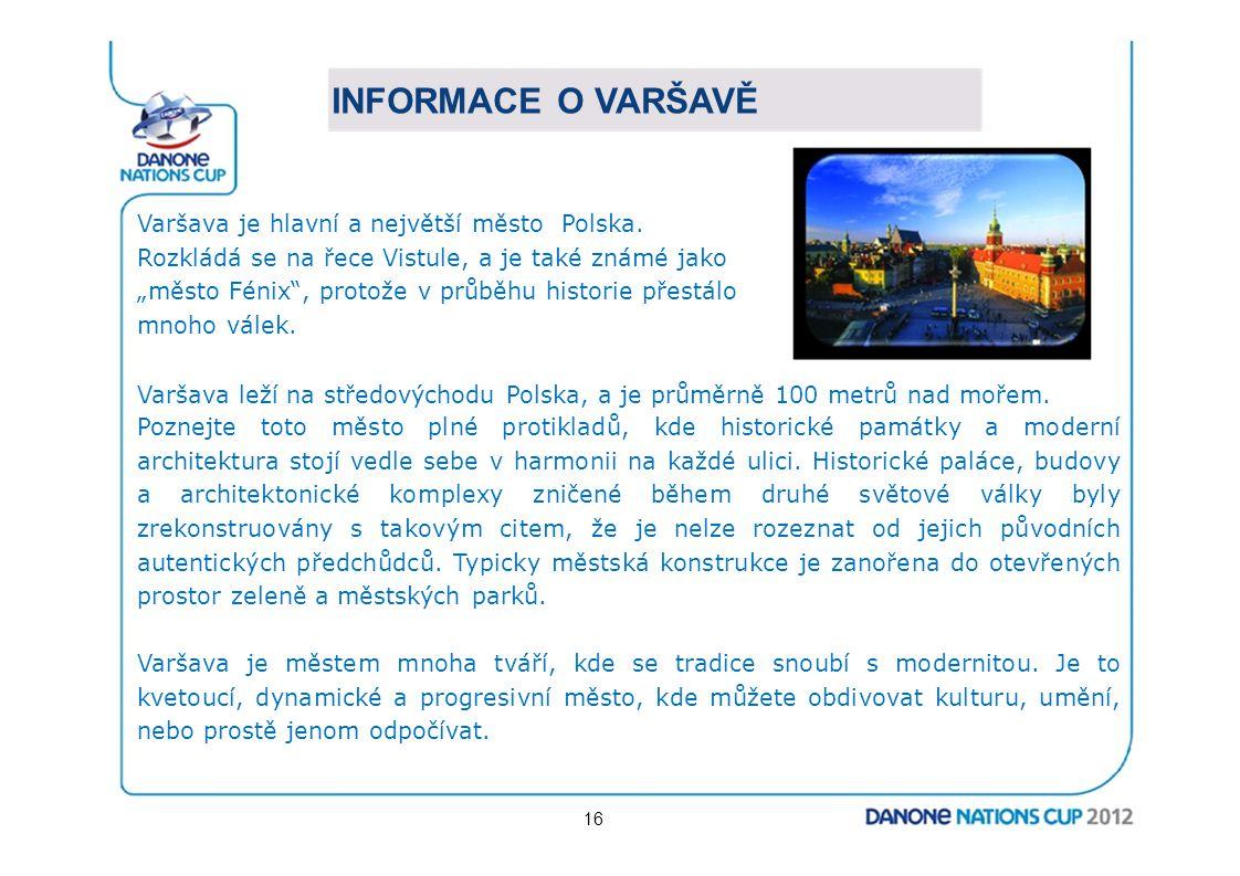 """INFORMACE O VARŠAVĚ Varšava je hlavní a největší město Polska. Rozkládá se na řece Vistule, a je také známé jako """"město Fénix"""", protože v průběhu hist"""