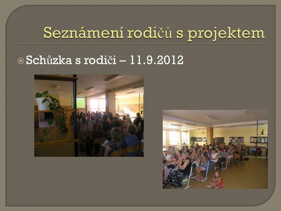  Sch ů zka s rodi č i – 11.9.2012