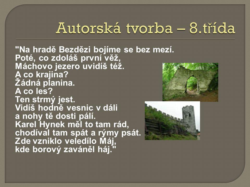 Na hradě Bezdězi bojíme se bez mezí. Poté, co zdoláš první věž, Máchovo jezero uvidíš též.