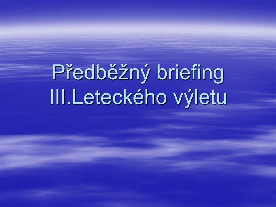 Předběžný briefing III.Leteckého výletu