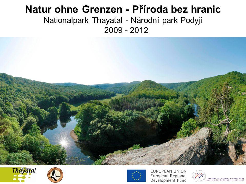 Natur ohne Grenzen - Příroda bez hranic Nationalpark Thayatal - Národní park Podyjí 2009 - 2012