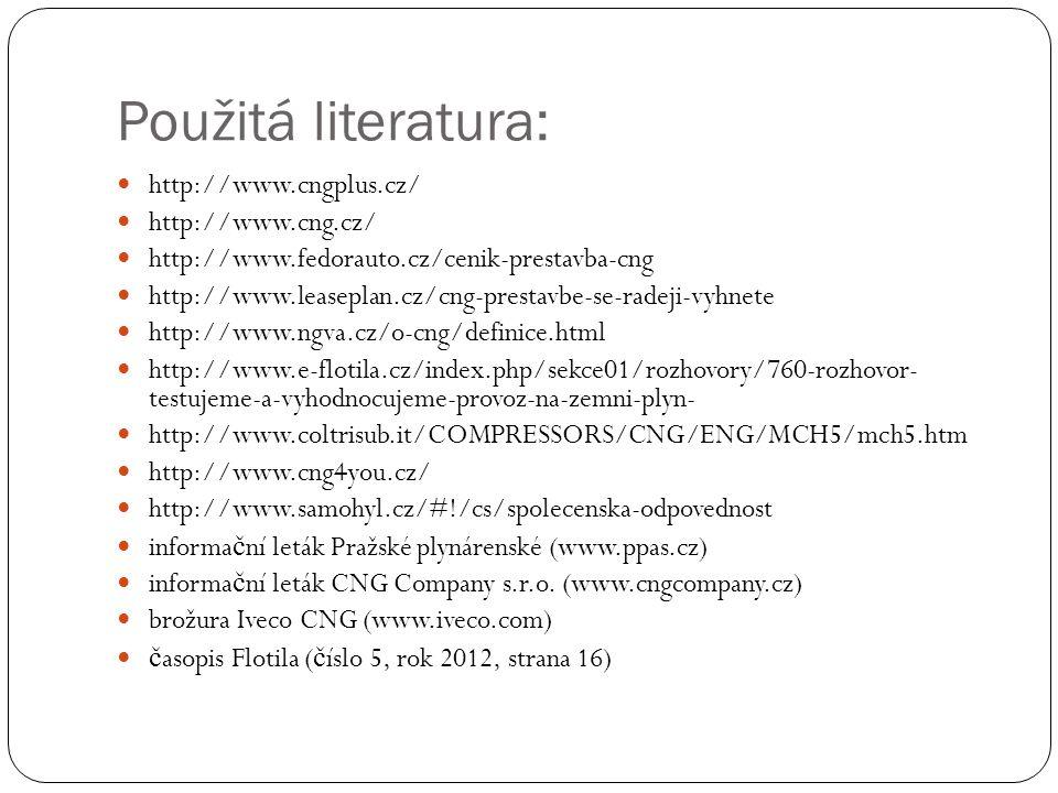 Použitá literatura: http://www.cngplus.cz/ http://www.cng.cz/ http://www.fedorauto.cz/cenik-prestavba-cng http://www.leaseplan.cz/cng-prestavbe-se-rad