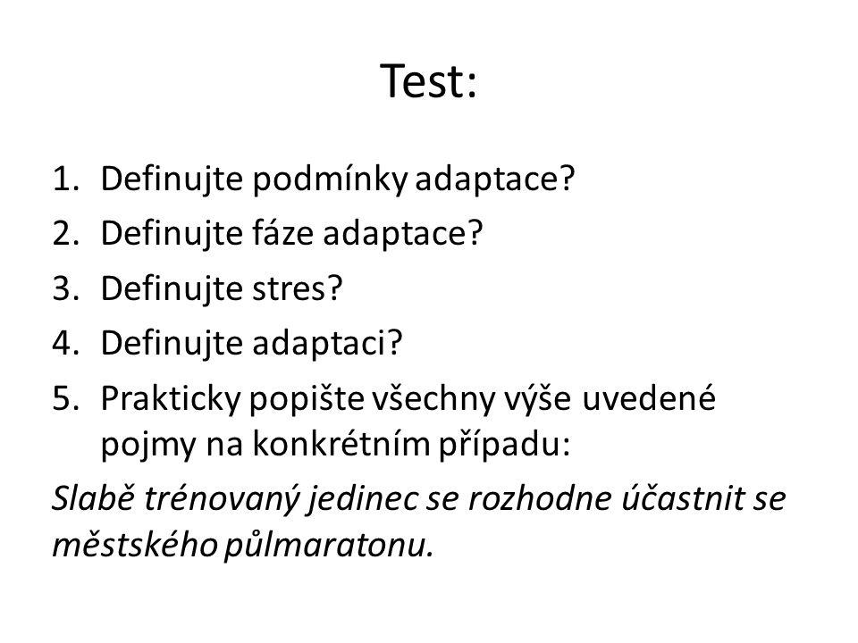 Test: 1.Definujte podmínky adaptace.Opakování, intenzita, trvání.