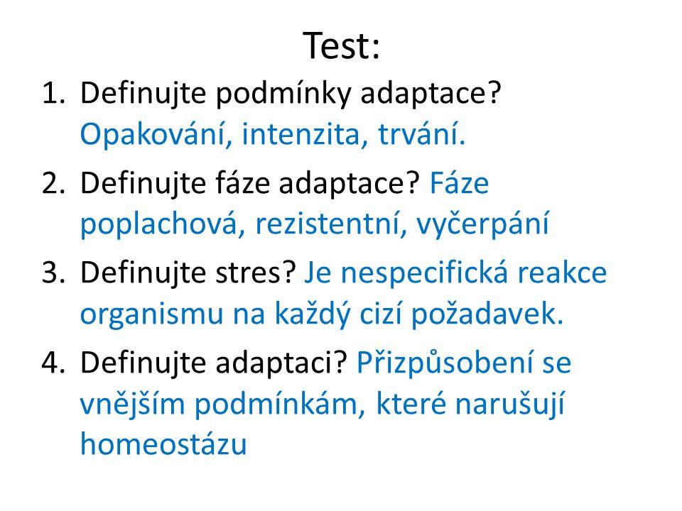 Test: 1.Definujte podmínky adaptace. Opakování, intenzita, trvání.