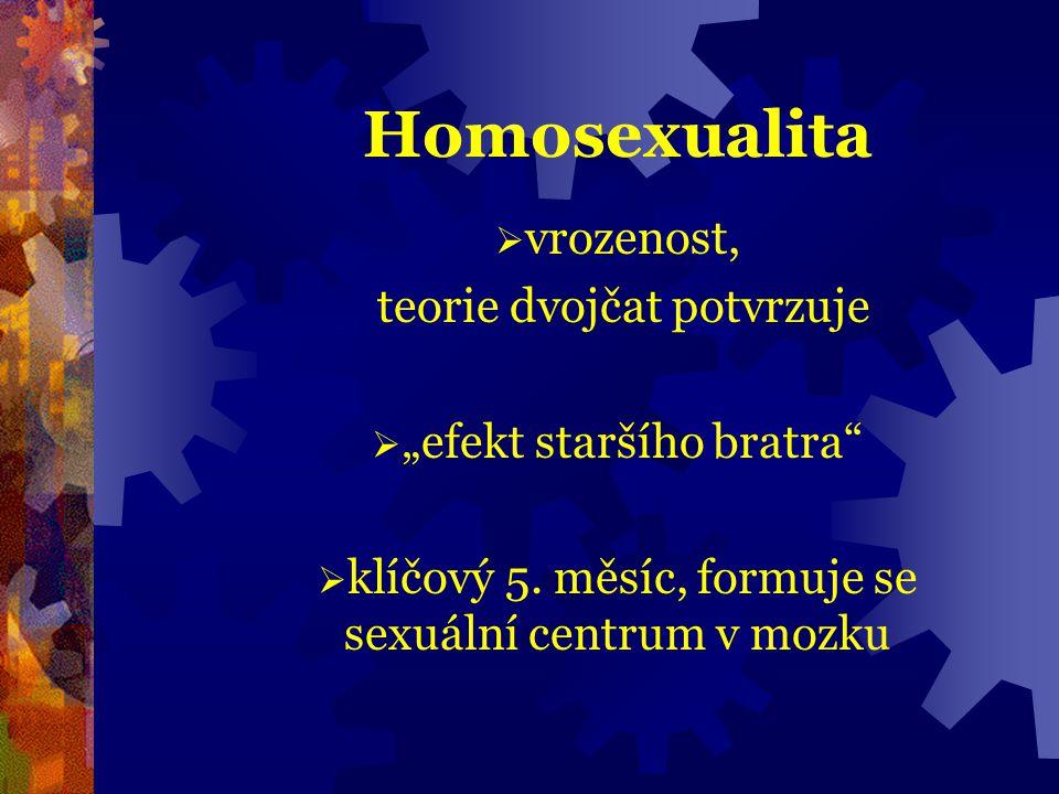 """Homosexualita  vrozenost, teorie dvojčat potvrzuje  """"efekt staršího bratra""""  klíčový 5. měsíc, formuje se sexuální centrum v mozku"""