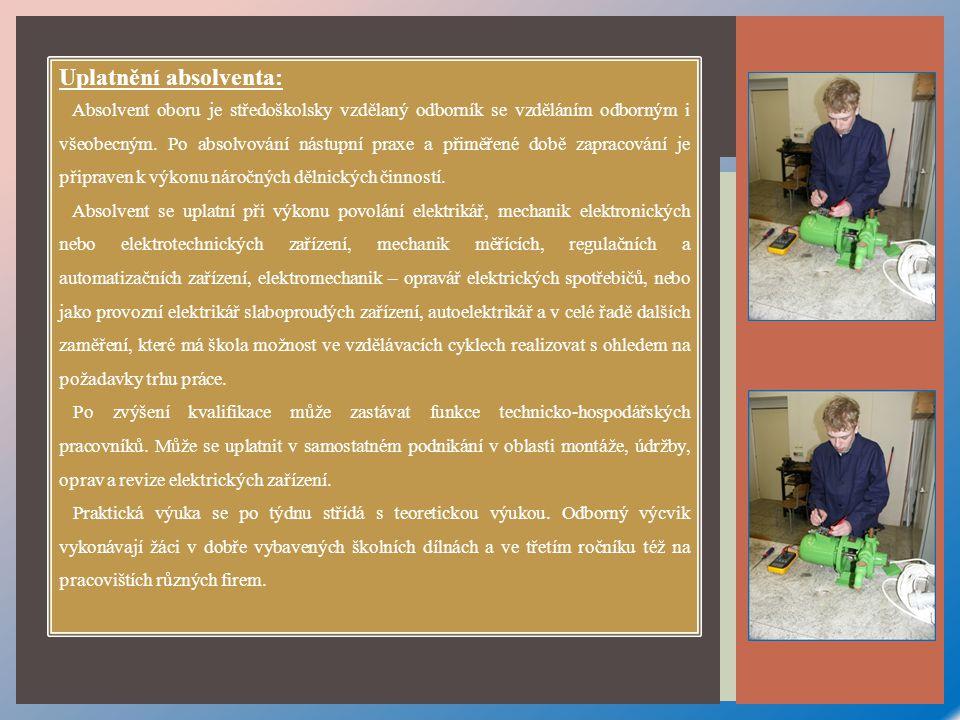 ŽÁCI JSOU PŘIPRAVOVÁNI: a)Provádět montážní, opravárenské a údržbářské práce na elektrických zařízeních pod odborným dohledem v souladu s požadavky BOZP a s vyhláškou o odborné způsobilosti v elektrotechnice, tzn.