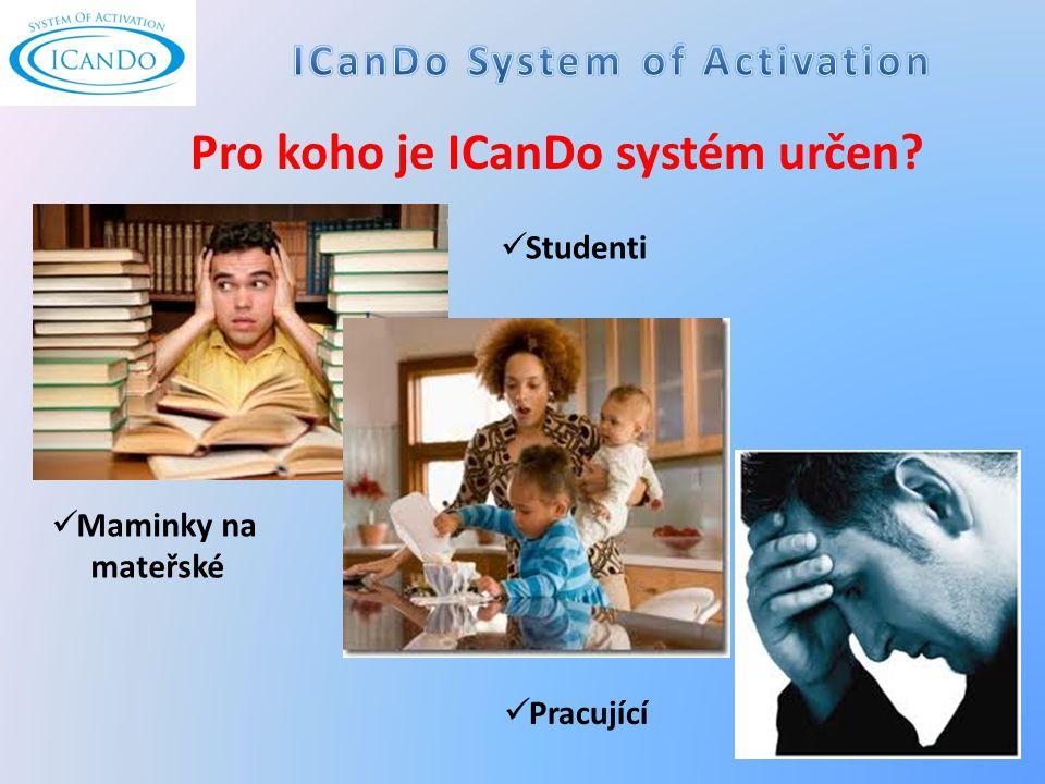 Studenti Maminky na mateřské Pracující Pro koho je ICanDo systém určen