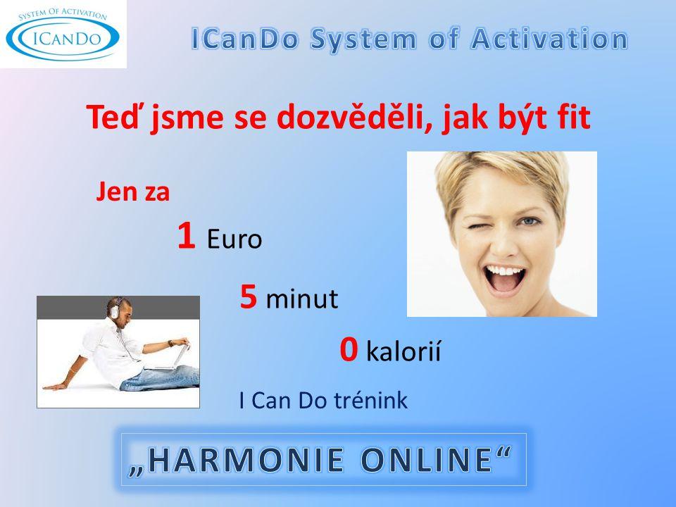 1 Euro 5 minut 0 kalorií Jen za Teď jsme se dozvěděli, jak být fit I Can Do trénink