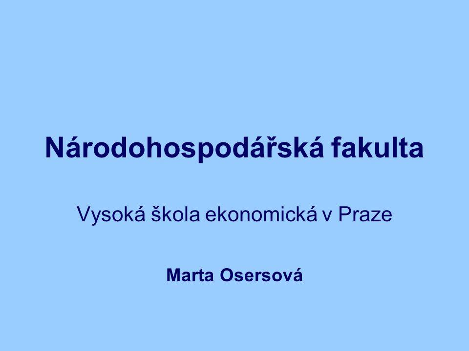 Národohospodářská fakulta Vysoká škola ekonomická v Praze Marta Osersová