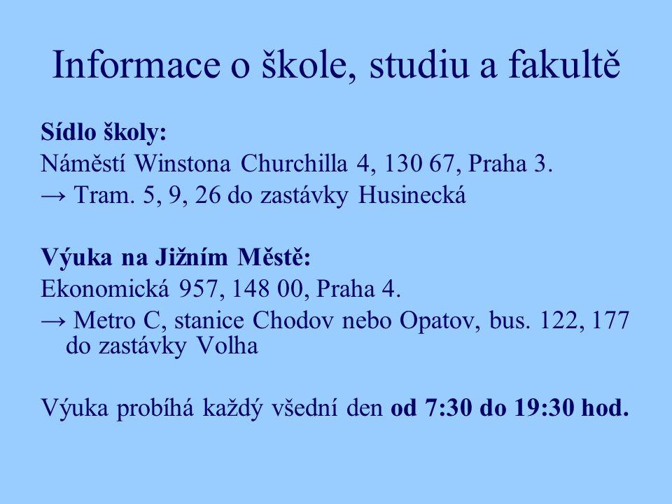 Informace o škole, studiu a fakultě Sídlo školy: Náměstí Winstona Churchilla 4, 130 67, Praha 3.