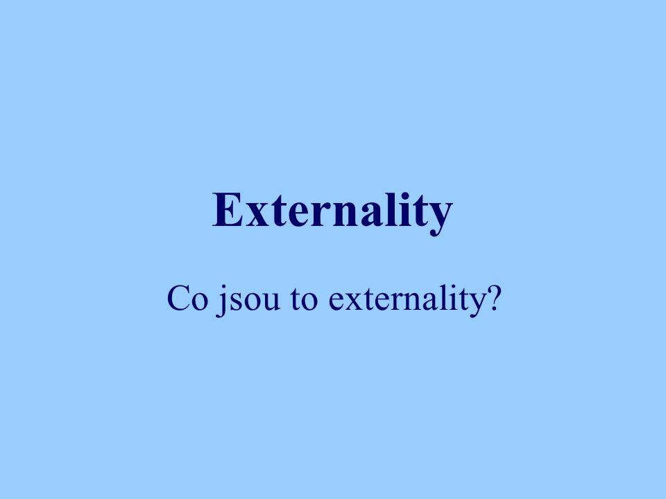 Externality Co jsou to externality