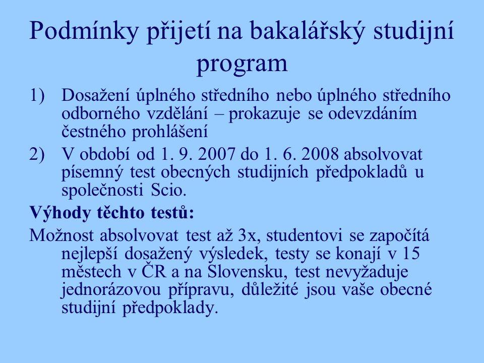Podmínky přijetí na bakalářský studijní program 1)Dosažení úplného středního nebo úplného středního odborného vzdělání – prokazuje se odevzdáním čestného prohlášení 2)V období od 1.