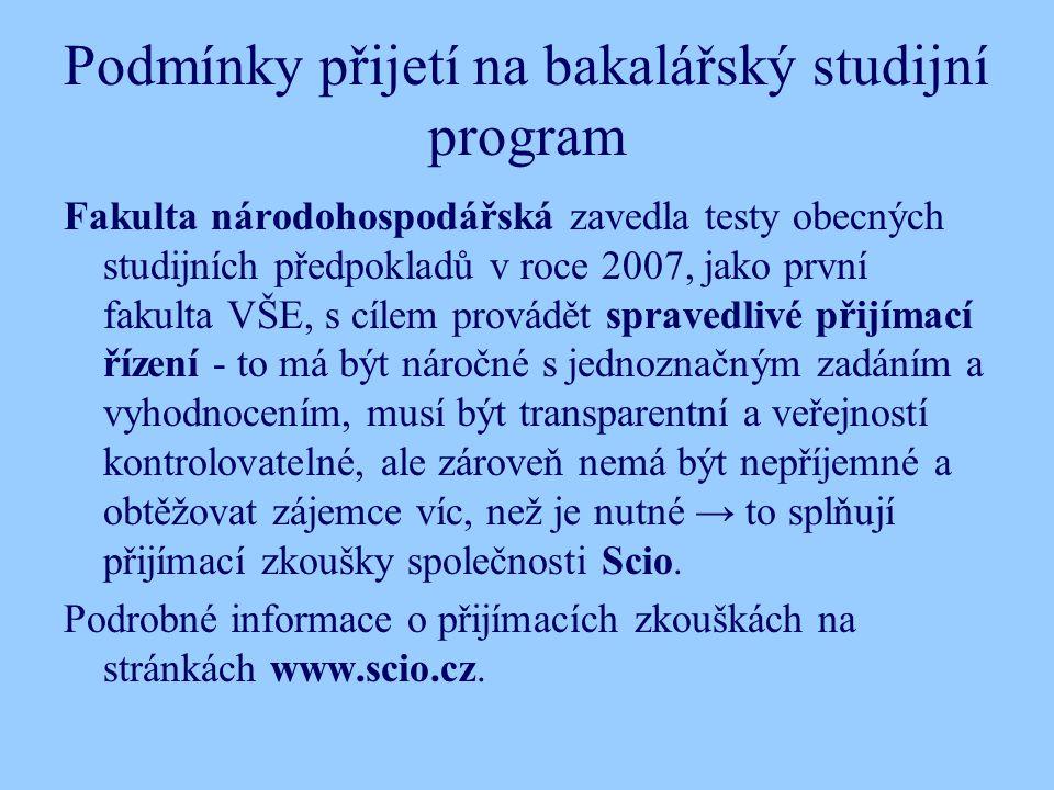 Podmínky přijetí na bakalářský studijní program Fakulta národohospodářská zavedla testy obecných studijních předpokladů v roce 2007, jako první fakulta VŠE, s cílem provádět spravedlivé přijímací řízení - to má být náročné s jednoznačným zadáním a vyhodnocením, musí být transparentní a veřejností kontrolovatelné, ale zároveň nemá být nepříjemné a obtěžovat zájemce víc, než je nutné → to splňují přijímací zkoušky společnosti Scio.