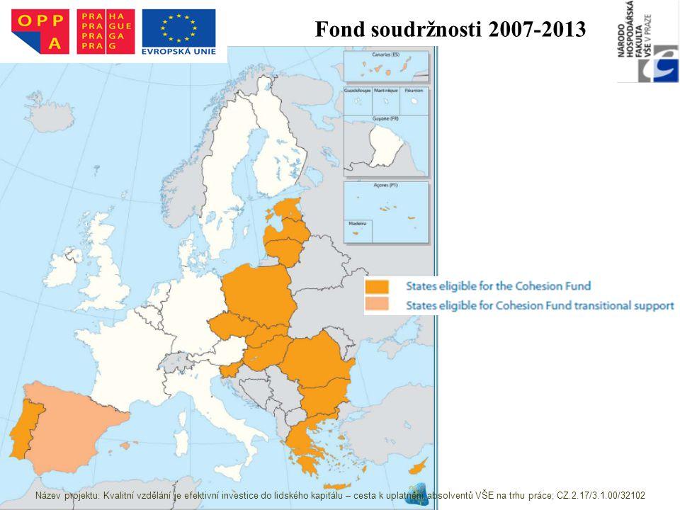 Fond soudržnosti 2007-2013 Zdroj: http://ec.europa.eu/regional_policy/sources/docoffi c/official/regulation/pdf/2007/publications/guide2 007_en.pdf Název projektu: Kvalitní vzdělání je efektivní investice do lidského kapitálu – cesta k uplatnění absolventů VŠE na trhu práce; CZ.2.17/3.1.00/32102