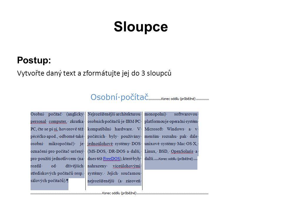 Postup: Vytvořte daný text a zformátujte jej do 3 sloupců