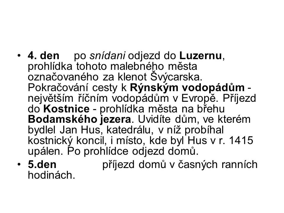 4. denpo snídani odjezd do Luzernu, prohlídka tohoto malebného města označovaného za klenot Švýcarska. Pokračování cesty k Rýnským vodopádům - největš
