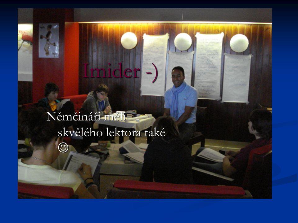 Němčináři měli skvělého lektora také Němčináři měli skvělého lektora také Imider -)