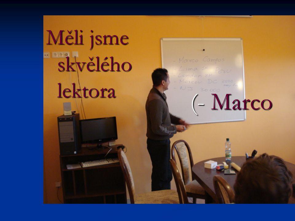 Měli jsme skvělého lektora (- Marco
