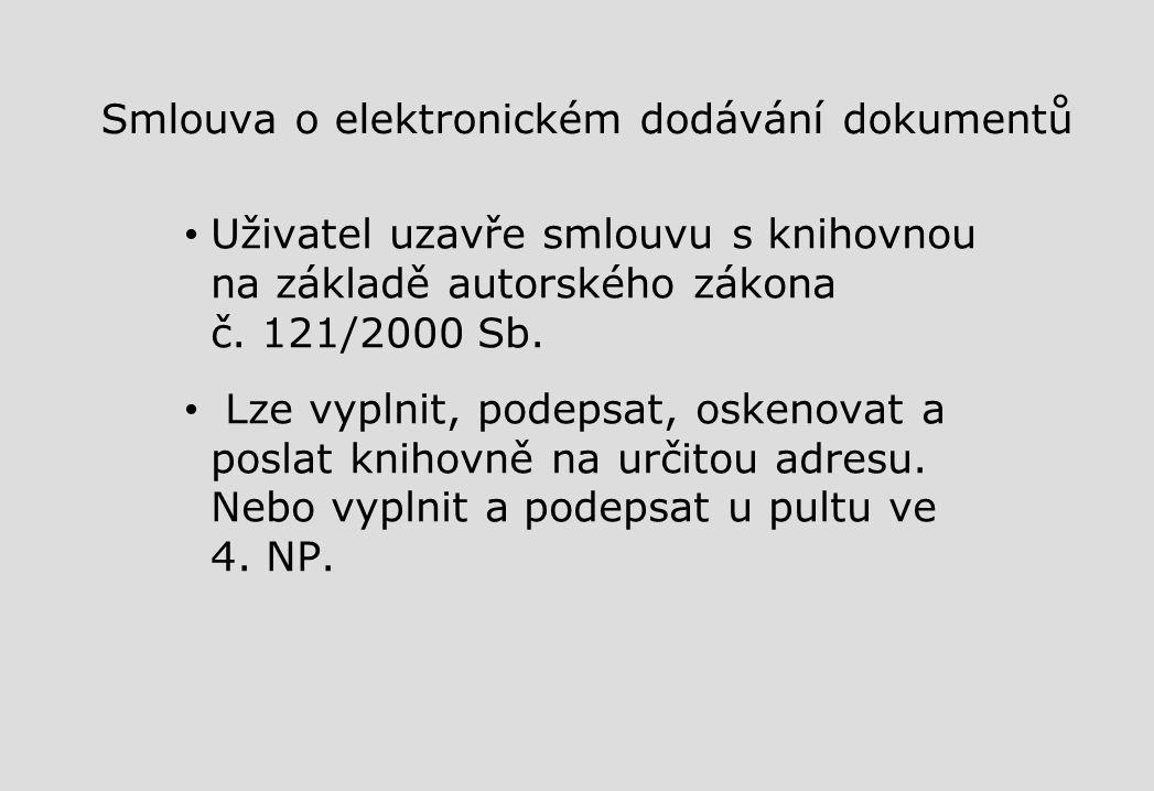 Smlouva o elektronickém dodávání dokumentů Uživatel uzavře smlouvu s knihovnou na základě autorského zákona č.