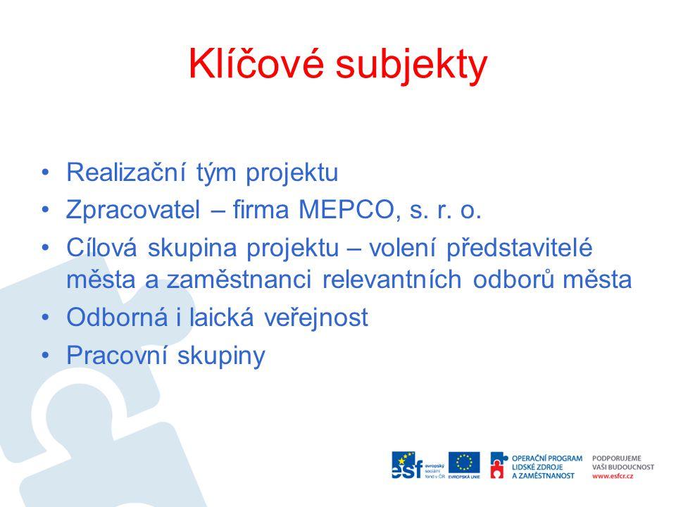 Klíčové subjekty Realizační tým projektu Zpracovatel – firma MEPCO, s.