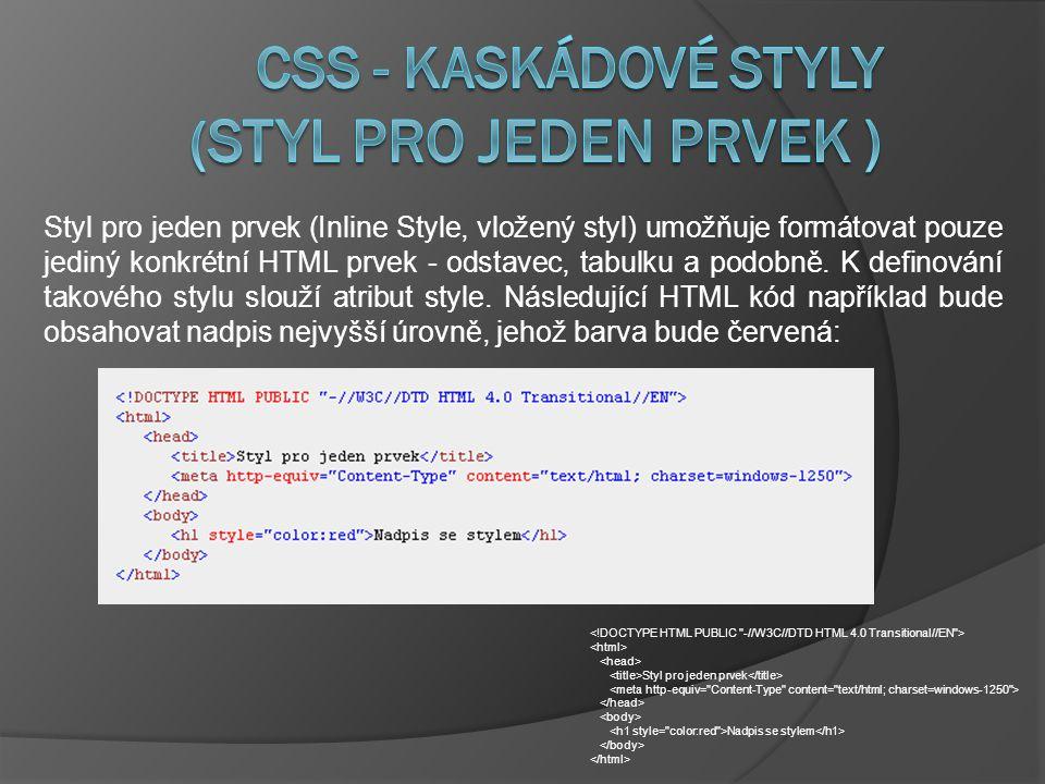 Styl pro jeden prvek (Inline Style, vložený styl) umožňuje formátovat pouze jediný konkrétní HTML prvek - odstavec, tabulku a podobně.