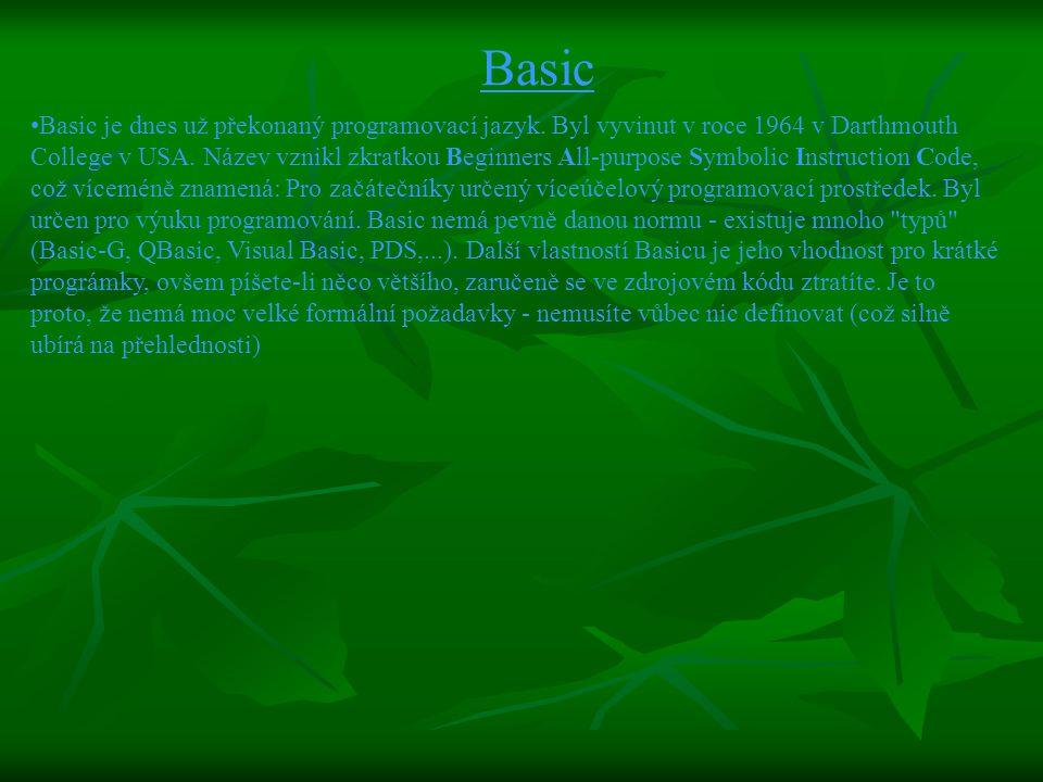 Basic Basic je dnes už překonaný programovací jazyk.