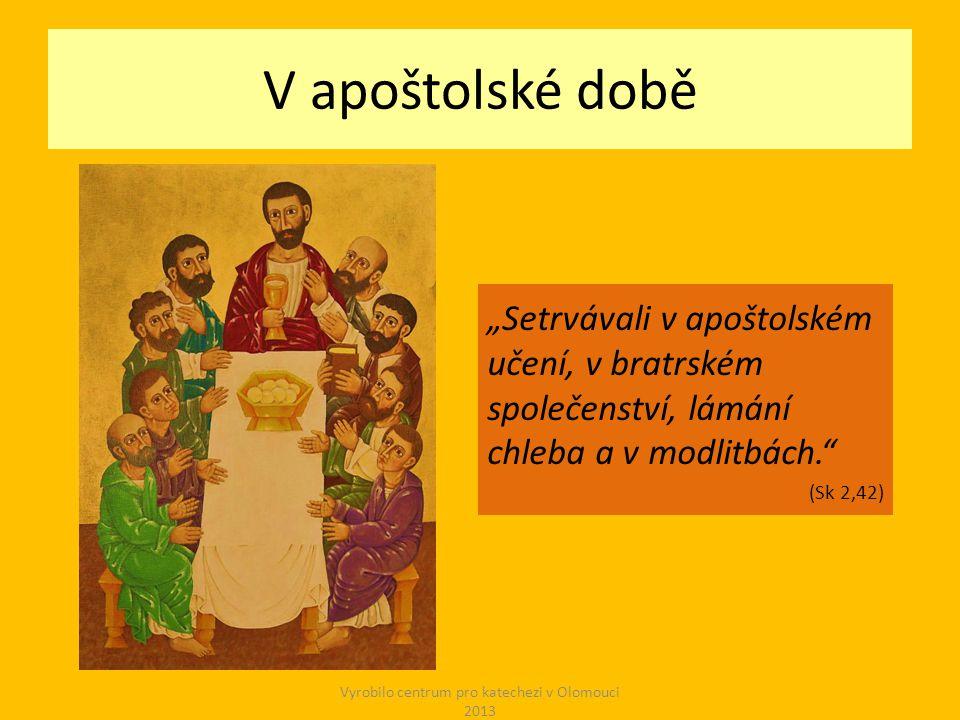 """V apoštolské době """"Setrvávali v apoštolském učení, v bratrském společenství, lámání chleba a v modlitbách. (Sk 2,42) Vyrobilo centrum pro katechezi v Olomouci 2013"""