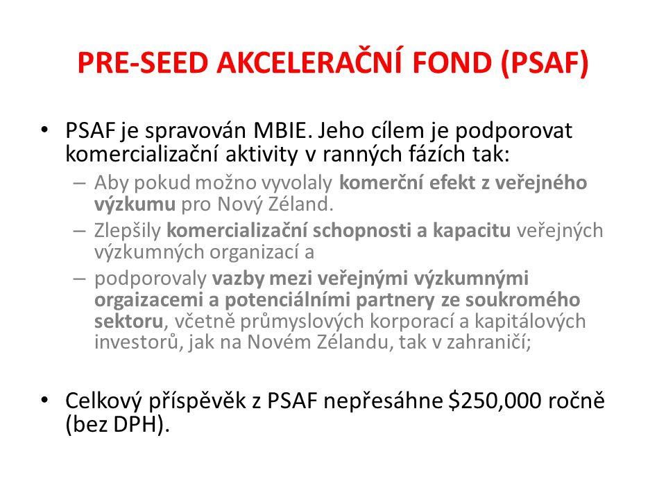 PRE-SEED AKCELERAČNÍ FOND (PSAF) PSAF je spravován MBIE.