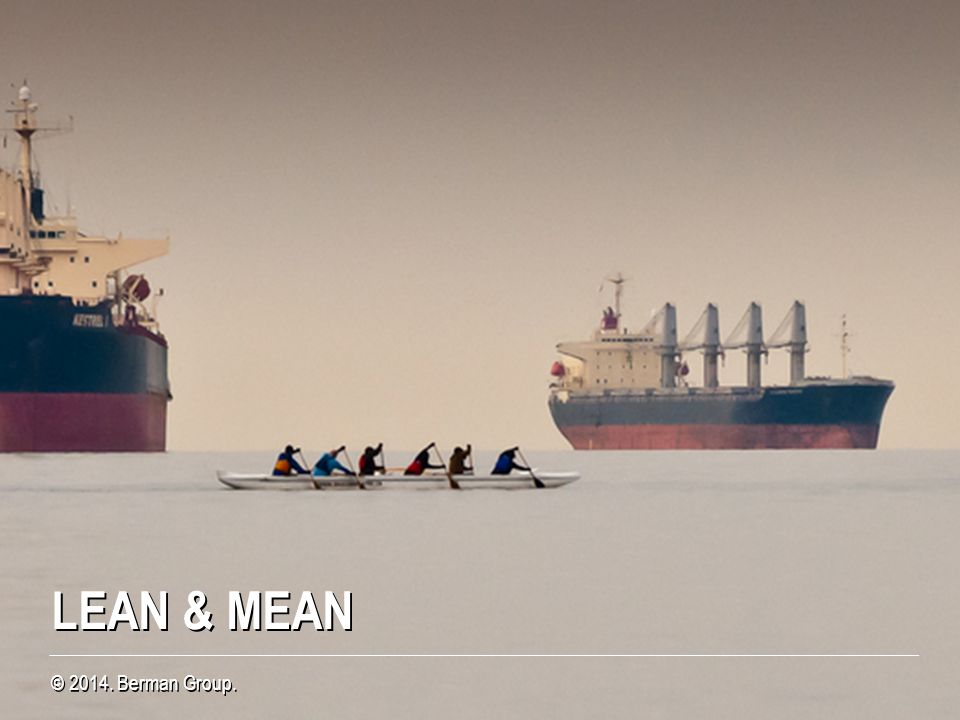 LEAN & MEAN © 2014. Berman Group.