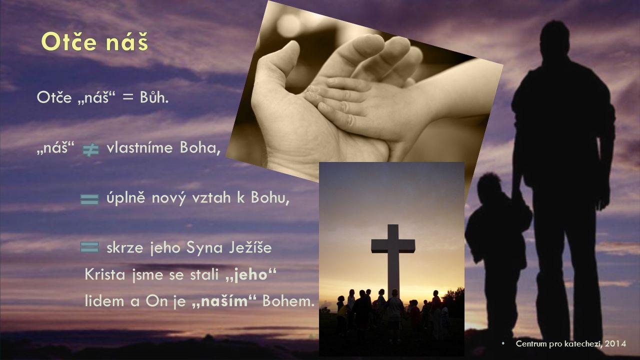 """Otče """"náš = Bůh."""