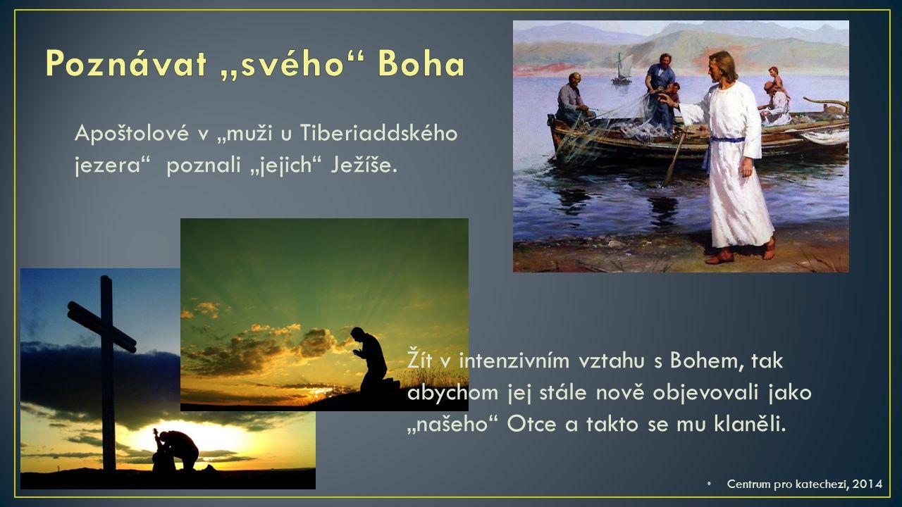 """Apoštolové v """"muži u Tiberiaddského jezera poznali """"jejich Ježíše."""
