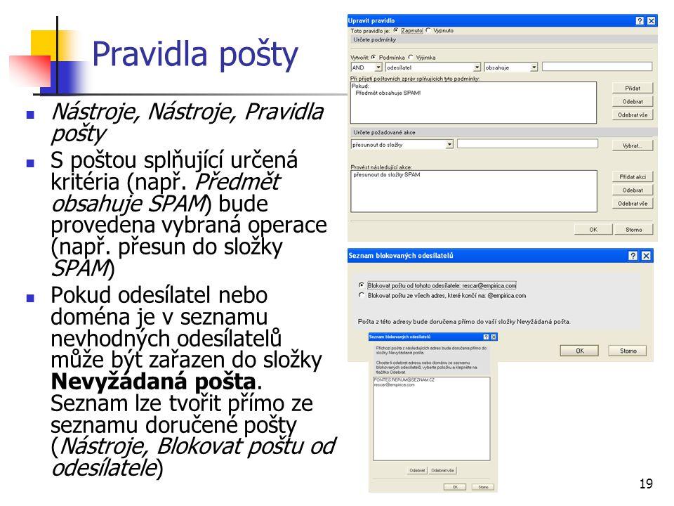 19 Pravidla pošty Nástroje, Nástroje, Pravidla pošty S poštou splňující určená kritéria (např. Předmět obsahuje SPAM) bude provedena vybraná operace (