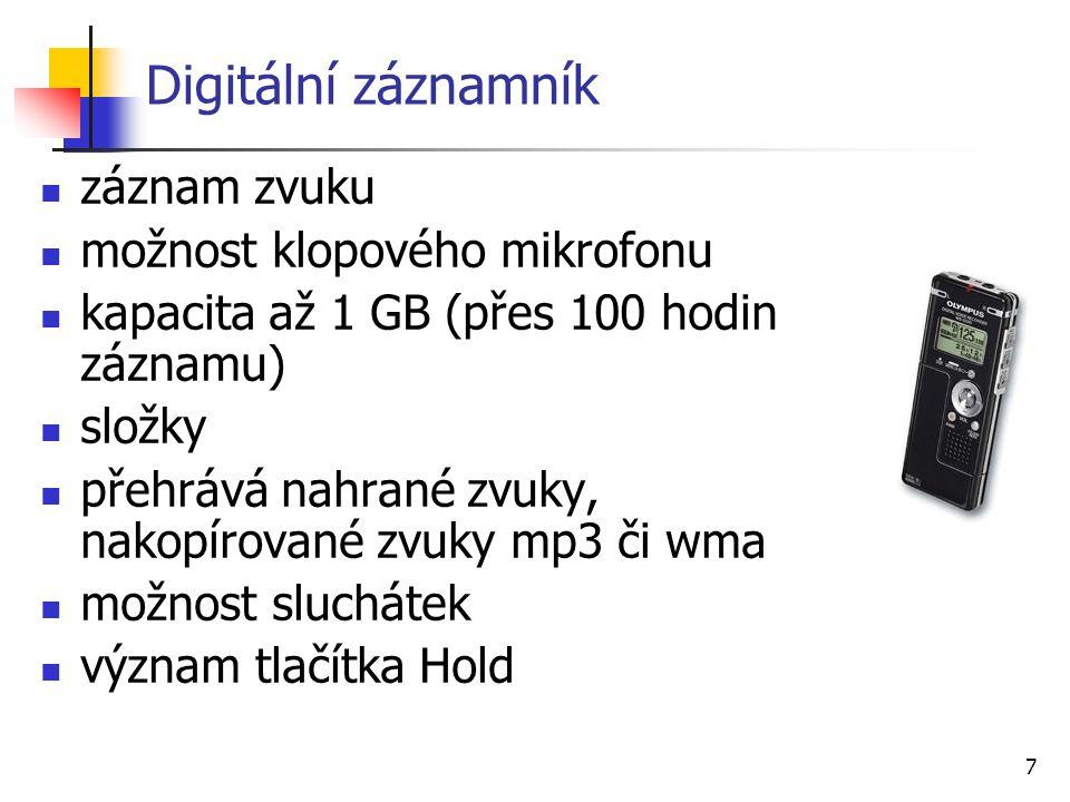 7 Digitální záznamník záznam zvuku možnost klopového mikrofonu kapacita až 1 GB (přes 100 hodin záznamu) složky přehrává nahrané zvuky, nakopírované z