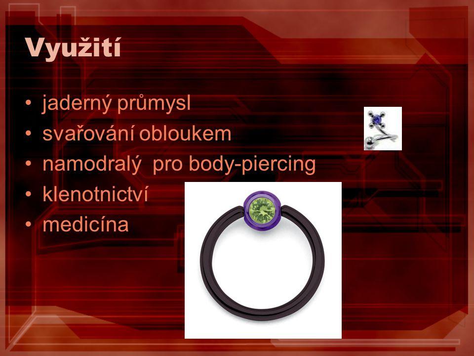 Využití jaderný průmysl svařování obloukem namodralý pro body-piercing klenotnictví medicína