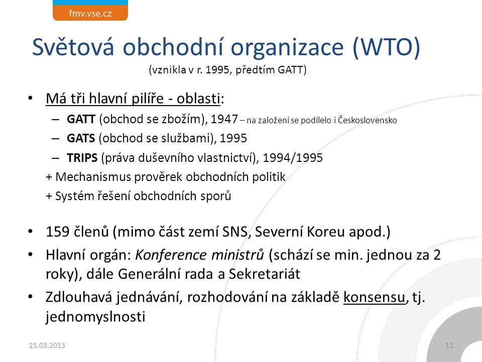 Světová obchodní organizace (WTO) (vznikla v r. 1995, předtím GATT) Má tři hlavní pilíře - oblasti: – GATT (obchod se zbožím), 1947 – na založení se p