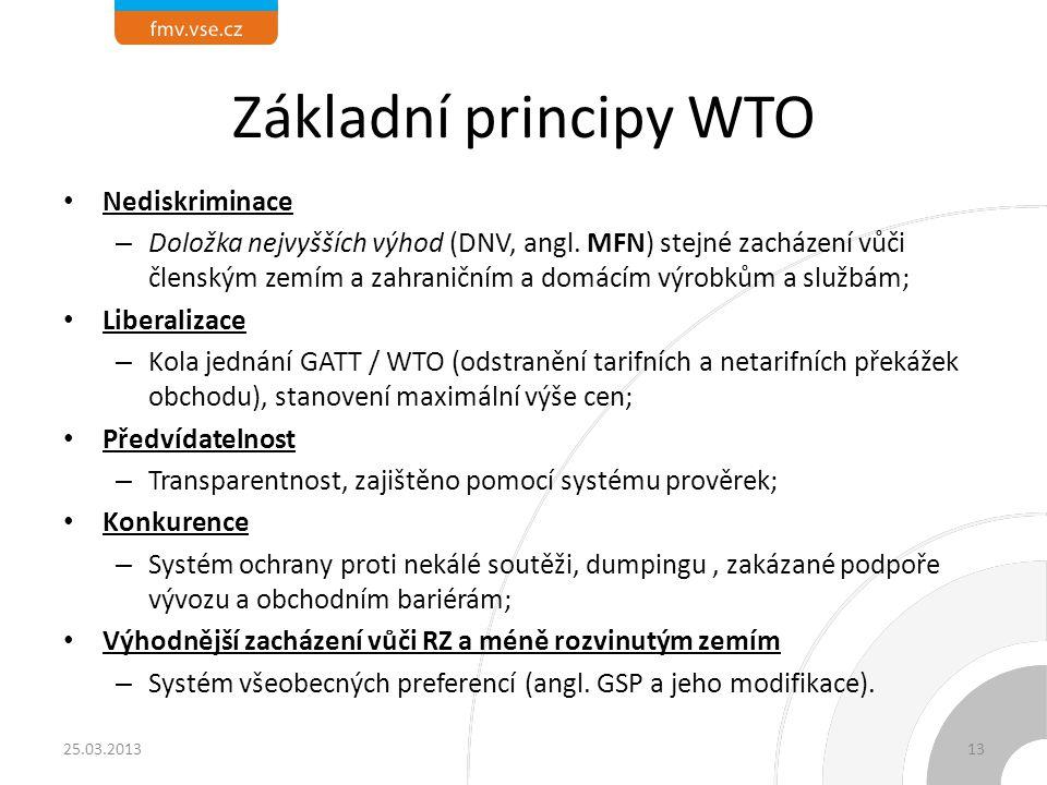 Základní principy WTO Nediskriminace – Doložka nejvyšších výhod (DNV, angl. MFN) stejné zacházení vůči členským zemím a zahraničním a domácím výrobkům
