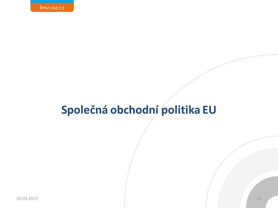 Společná obchodní politika EU 1925.03.2013